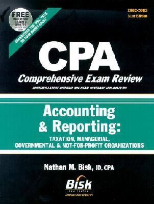 Accounting & Reporting: Taxation, Managerial, Governmental & Not-For-Profit Organizations  by  Nathan M. Bisk