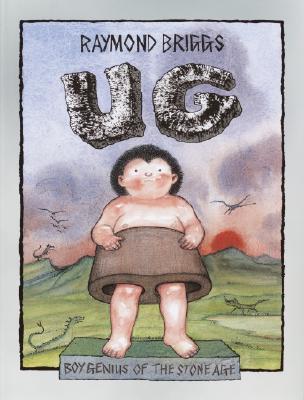 Ug: Boy Genius of the Stone Age