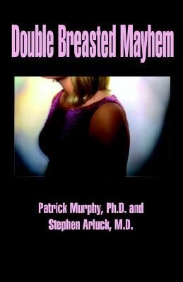 Double Breasted Mayhem  by  Patrick M. Murphy