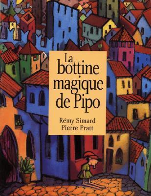 La Bottine Magique de Pipo  by  Rémy Simard