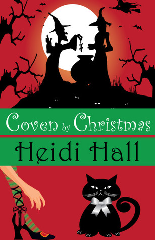 Coven  by  Christmas (Magical Holiday Tales, #2) by Heidi Hall