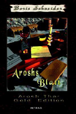 Arosh Thar, Aroshs Blatt, Band V  by  Boris Schneider