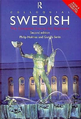 Colloquial Swedish: A Complete Language Course for Beginners Philip Holmes