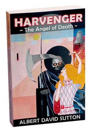 HARVENGER 1: The Angel of Death (Volume 1) Albert David Sutton