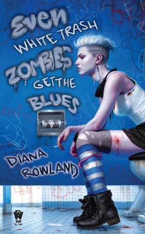 Book Review: Diana Rowland's Even White Trash Zombies Get the Blues