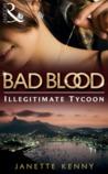 The Illegitimate Tycoon (Bad Blood, #6)