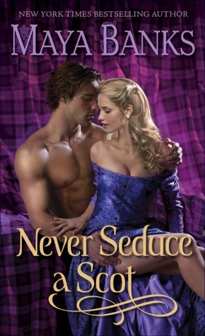 Book Review: Maya Banks' Never Seduce a Scot