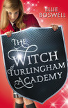 The Witch of Turlingham Academy (The Witch of Turlingham Academy, #1)