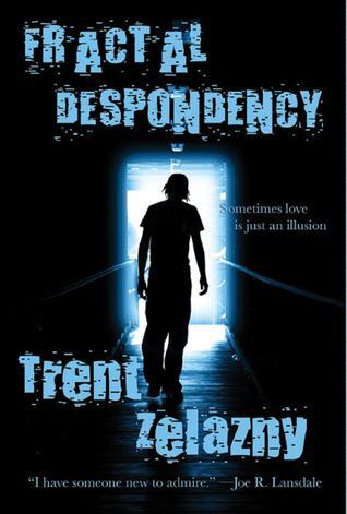 Fractal Despondency Trent Zelazny