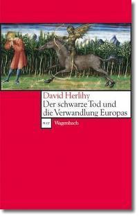 Der Schwarze Tod und die Verwandlung Europas  by  David Herlihy