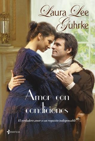 Amor Con Condiciones Laura Lee Guhrke