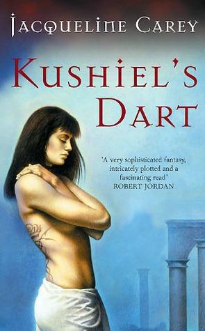 Kushiel's Dart (Phèdre's Trilogy, #1)