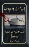 Voyage of the Dead (Sovereign Spirit Saga, #1)