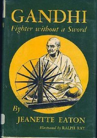 Gandhi, Fighter Without A Sword Jeanette Eaton