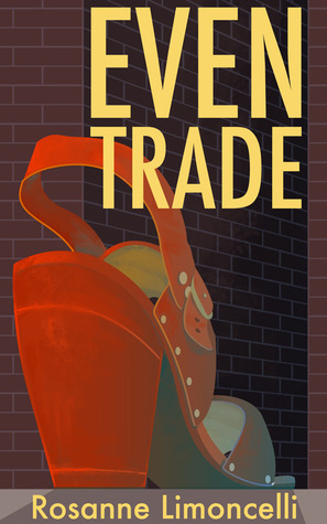 Even Trade (Nina #1)  by  Rosanne Limoncelli