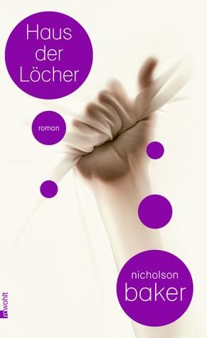 Haus der Löcher (2012) by Nicholson Baker