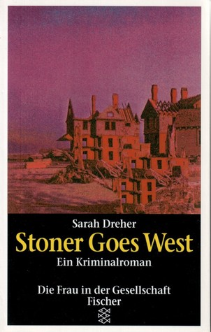 Stoner Goes West  by  Sarah Dreher