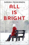 All Is Bright: A Short Story