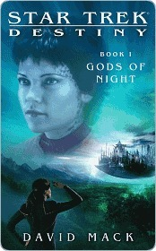Gods of Night (Star Trek: Destiny #1)  by  David W. Mack