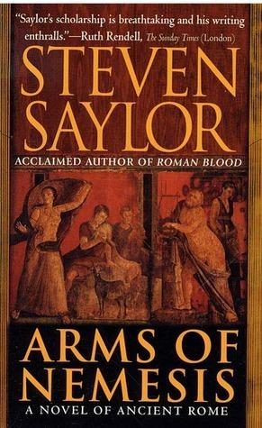 Book Review: Steven Saylor's Arms of Nemesis
