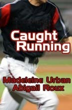 Caught Running  by  Madeleine Urban