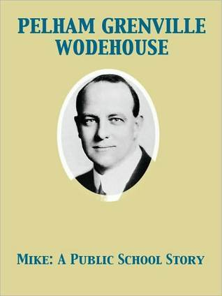 Mike  (Psmith, #1)  by  P.G. Wodehouse