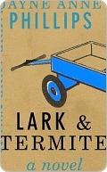 Lark & Termite Jayne Anne Phillips