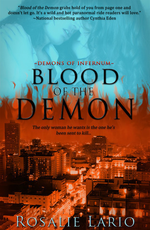 Blood of the Demon (Demons of Infernum, #1)  by  Rosalie Lario