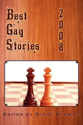 Best Gay Stories 2008  by  Steve Berman