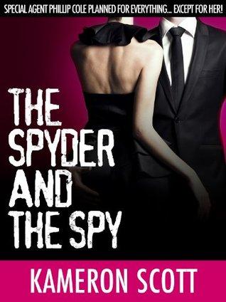The Spyder and the Spy (The Spyder and the Spy, #1) Kameron Scott