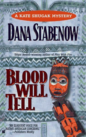Blood Will Tell (Kate Shugak, #6)  by  Dana Stabenow