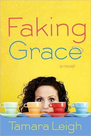 Faking Grace Tamara Leigh