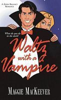 Waltz With A Vampire  by  Maggie Mackeever
