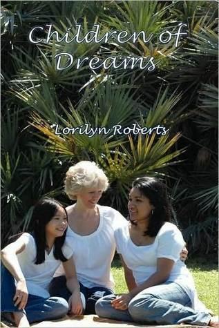 Children of Dreams Lorilyn Roberts