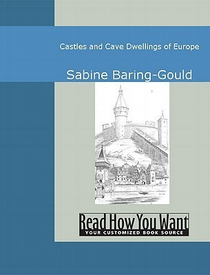 Cliff Castles and Cave Dwellings of Europe Sabine Baring-Gould