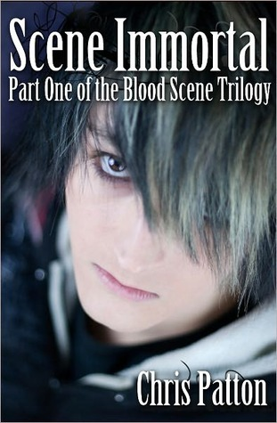 Scene Immortal: Part One of the Blood Scene Trilogy