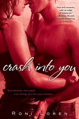 Crash Into You (Loving On The Edge, #1) Roni Loren