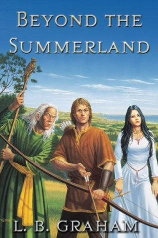 Beyond the Summerland (Binding of the Blade #1) L.B. Graham