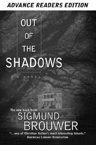 Out of the Shadows (A Nick Barrett Mystery #1)  by  Sigmund Brouwer