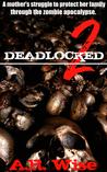 Deadlocked 2 (Deadlocked, #2)