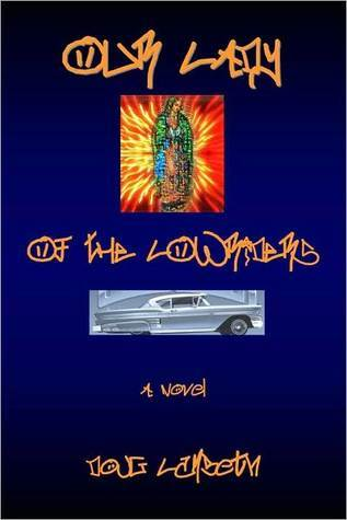 Our Lady Of The Lowriders: A Novel Doug Lambeth
