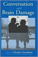 Conversation and Brain Damage  by  Charles Goodwin