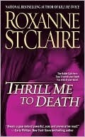 Thrill Me to Death (Bullet Catcher, #2)  by  Roxanne St. Claire