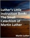 Small Catechism with Explanation
