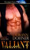 Valiant by Laurann Dohner