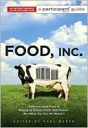 Food Inc.: A Participant Guide: How Industrial Food is Making Us Sicker, Fatter, and Poorer-And What You Can Do About It (2000)