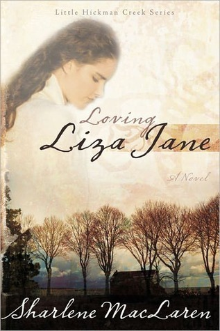 Loving Liza Jane (Little Hickman Creek #1) Sharlene MacLaren