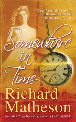 Somewhere In Time Richard Matheson