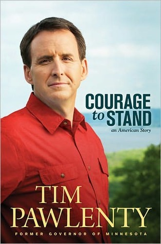 Courage to Stand  by  Tim Pawlenty