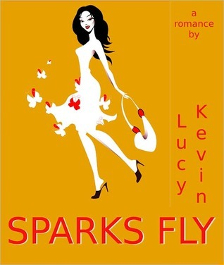 Sparks Fly (2000) by Lucy Kevin